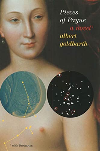 Pieces of Payne : A Novel: Albert Goldbarth