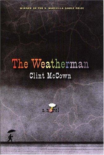THE WEATHERMAN: McCown, Clint.