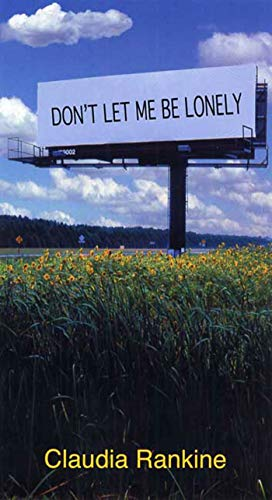 9781555974077: Don't Let Me Be Lonely: An American Lyric