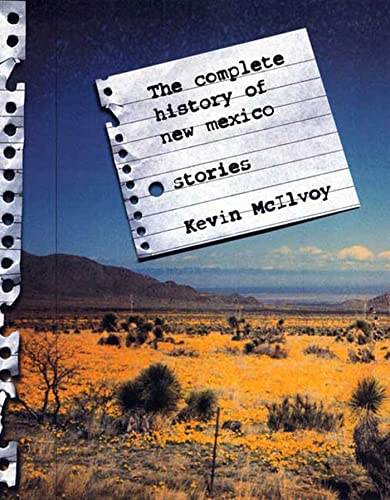 The Complete History of New Mexico: Stories: Kevin McIlvoy