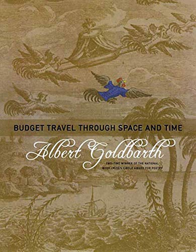 Budget Travel through Space and Time: Poems: Albert Goldbarth