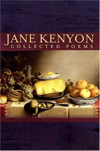 Collected Poems: Kenyon, Jane