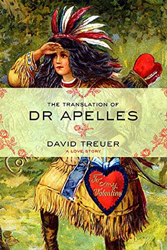 9781555974510: The Translation of Dr Apelles: A Love Story