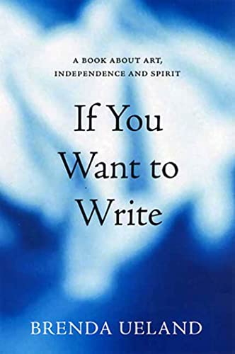 9781555974718: If You Want to Write: A Book about Art, Independence and Spirit