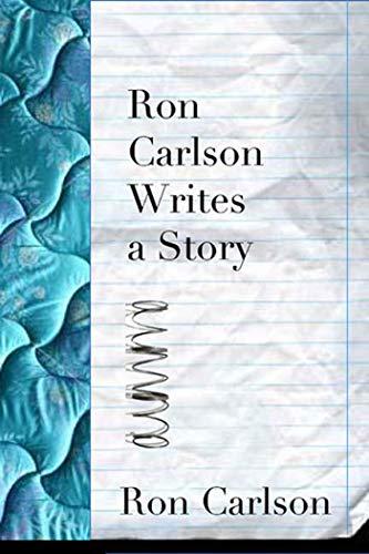 Ron Carlson Writes a Story: Carlson, Ron