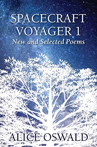 Spacecraft Voyager 1: New and Selected Poems: Oswald, Alice