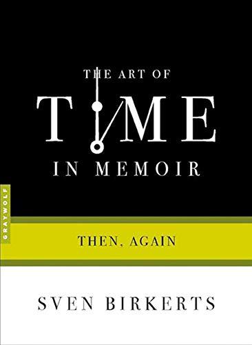 9781555974893: The Art of Time in Memoir: Then, Again