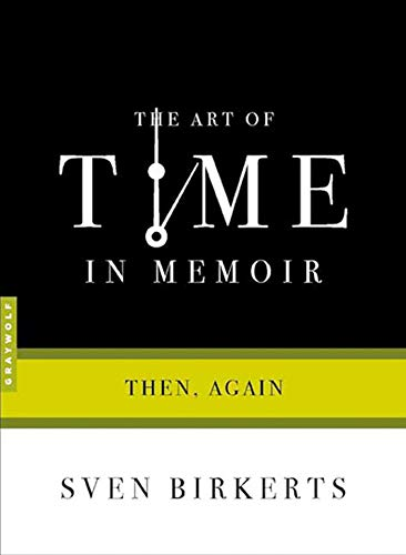 9781555974893: The Art of Time in Memoir: Then, Again
