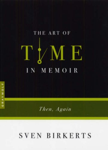 9781555974961: The Art of Time in Memoir: Then, Again