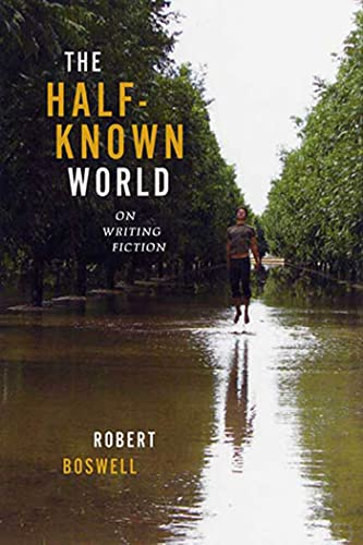 9781555975043: The Half-Known World: On Writing Fiction