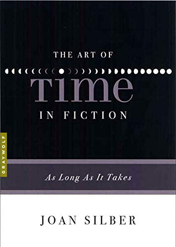 9781555975302: The Art of Time in Fiction: As Long as It Takes