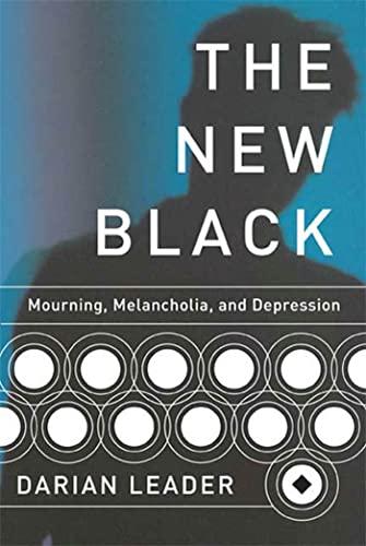 9781555975425: The New Black: Mourning, Melancholia, and Depression