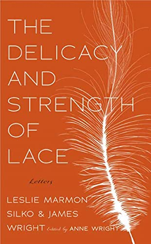 9781555975432: The Delicacy and Strength of Lace: Letters Between Leslie Marmon Silko and James Wright