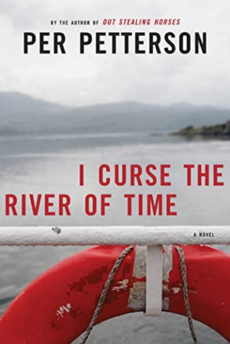 I Curse the River of Time (Signed): Petterson, Per