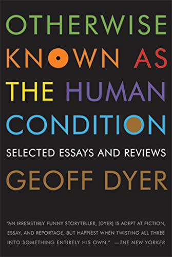 9781555975791: Otherwise Known As the Human Condition: Selected Essays and Reviews 1989-2010