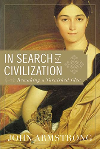 9781555975807: In Search of Civilization: Remaking a Tarnished Idea