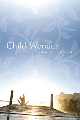 9781555975951: Child Wonder: A Novel