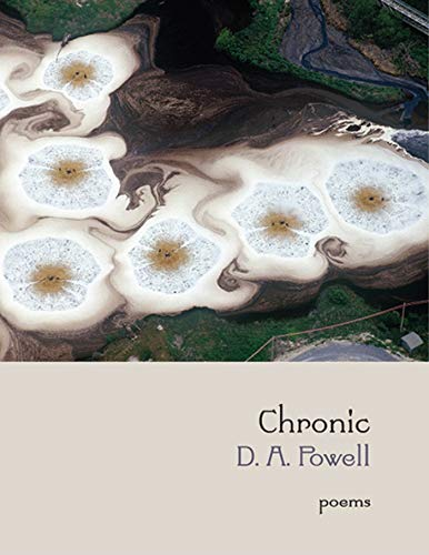Chronic: Poems: Powell, D. A.