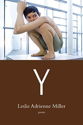Y: Poems: Leslie Adrienne Miller
