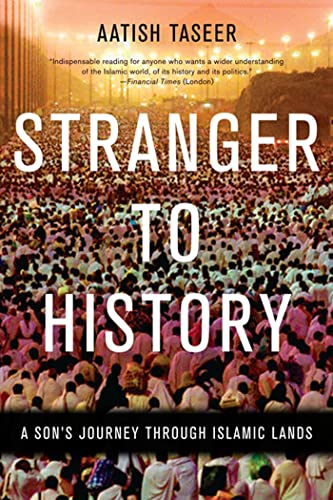 9781555976286: Stranger to History: A Son's Journey through Islamic Lands