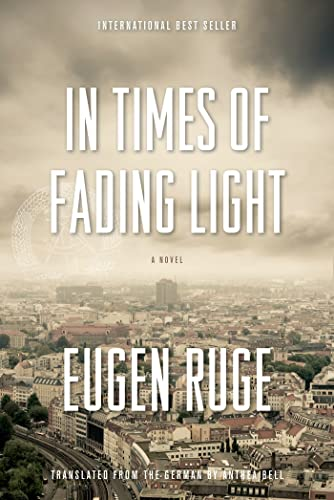 In Times of Fading Light: A Novel: Ruge, Eugen