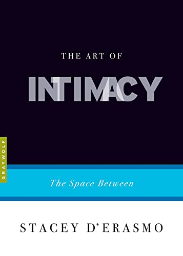 9781555976477: The Art of Intimacy: The Space Between