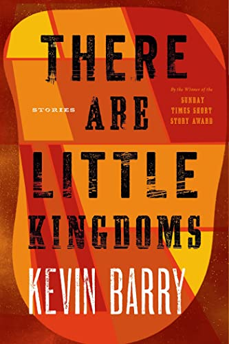 9781555976521: There Are Little Kingdoms: Stories