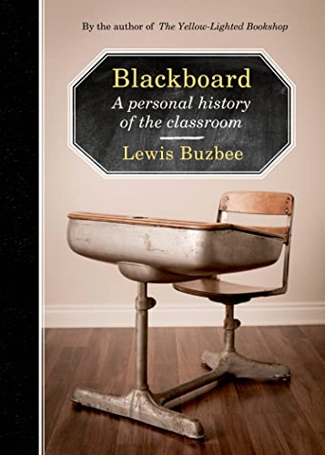 9781555976835: Blackboard: A Personal History of the Classroom