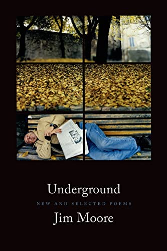 Underground: New and Selected Poems: Moore, Jim