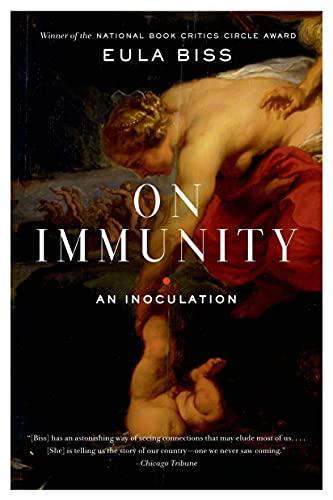 On Immunity: An Inoculation: Biss, Eula