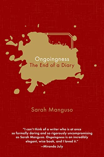 9781555977030: Ongoingness: The End of a Diary