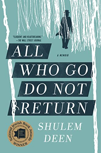 All Who Go Do Not Return: A Memoir: Deen, Shulem