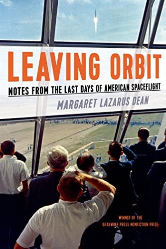 9781555977092: Leaving Orbit: Notes from the Last Days of American Spaceflight