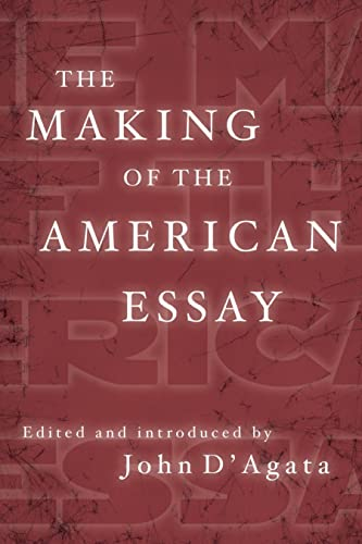 The Making of the American Essay: D'Agata, John