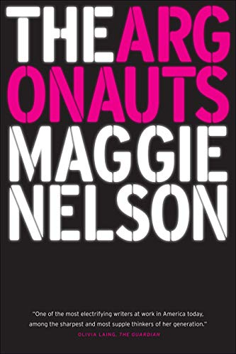 The Argonauts: Nelson, Maggie