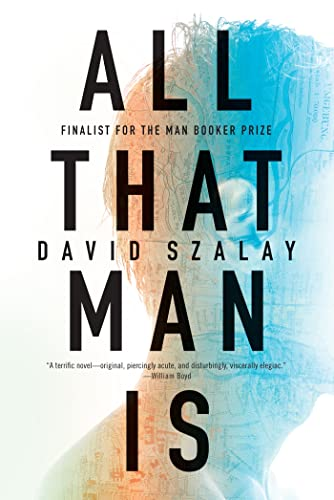 9781555977535: All That Man Is: A Novel