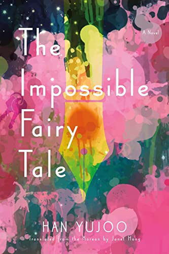 9781555977665: The Impossible Fairy Tale: A Novel