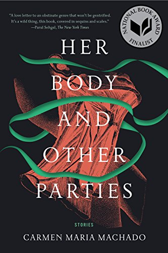 9781555977887: Her Body and Other Parties: Stories