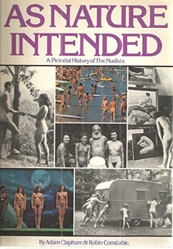 9781555990077: As Nature Intended: Pictorial History of the Nudists