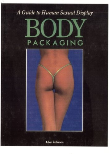 9781555990275: Body Packaging: A Guide to Human Sexual Display