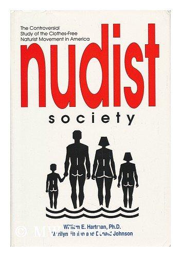 Nudist Society: The Controversial Study of the: Hartman, William E.;