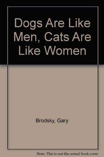 9781556010262: Dogs Are Like Men, Cats Are Like Women