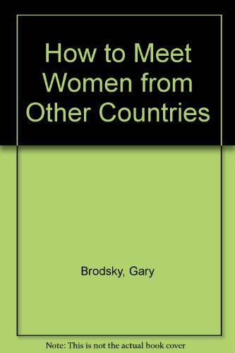 9781556014062: How to Meet Women from Other Countries