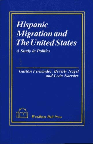 9781556050022: Hispanic Migration and the United States: A Study in Politics