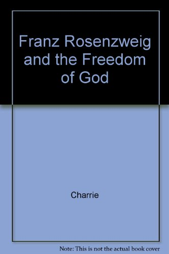 9781556050039: Franz Rosenzweig and the Freedom of God