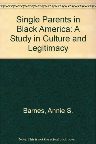 9781556050237: Single Parents in Black America: A Study in Culture and Legitimacy