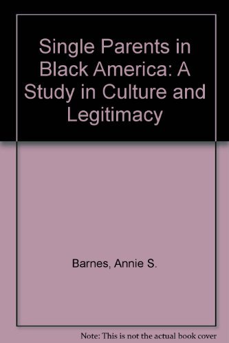 9781556050244: Single Parents in Black America: A Study in Culture and Legitimacy