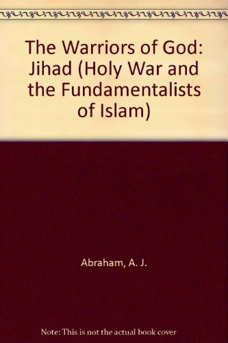 9781556051227: The Warriors of God: Jihad (Holy War and the Fundamentalists of Islam)