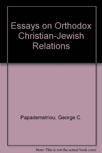 Essays on Orthodox Christian-Jewish Relations: Papademetriou, George C.