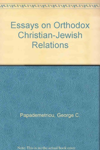 Essays on Orthodox Christian-Jewish Relations: Papademetriou, George C.